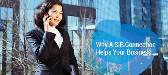 Why A SIP Connection Helps Your Business
